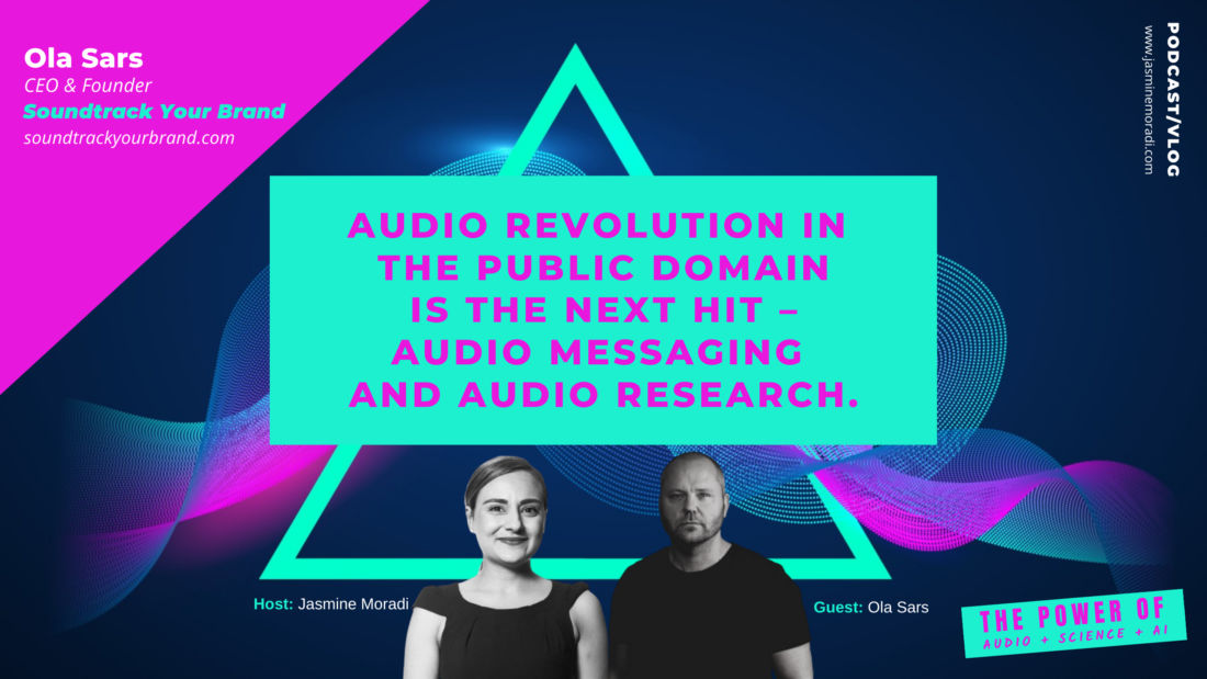 The Future of Audio Branding-AUDIO REVOLUTION IN THE PUBLIC DOMAIN IS THE NEXT HIT – AUDIO MESSAGING AND AUDIO RESEARCH.