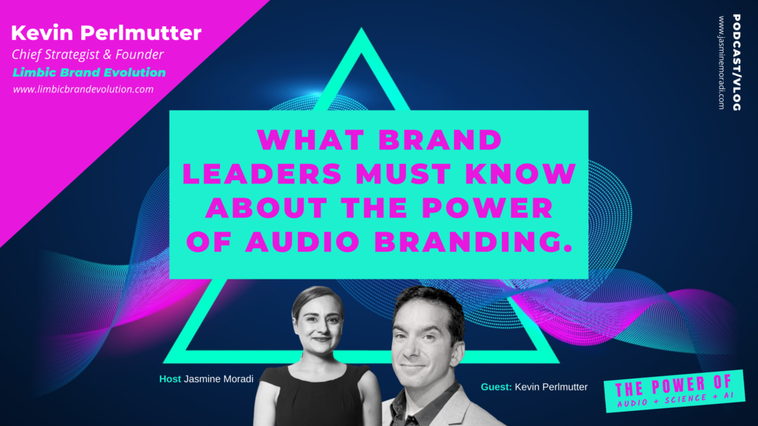 The science of emotions.-WHAT BRAND LEADERS MUST KNOW ABOUT THE POWER OF AUDIO BRANDING