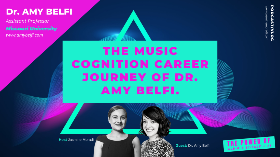 THE MUSIC COGNITION CAREER JOURNEY OF DR. AMY BELFI.