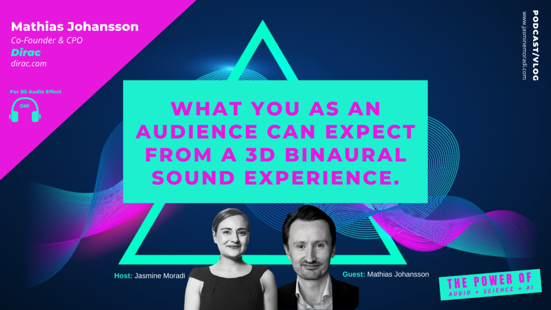 3D-Sound-Dirac-What You as an Audience can Expect from a 3D Binaural Sound Experience.