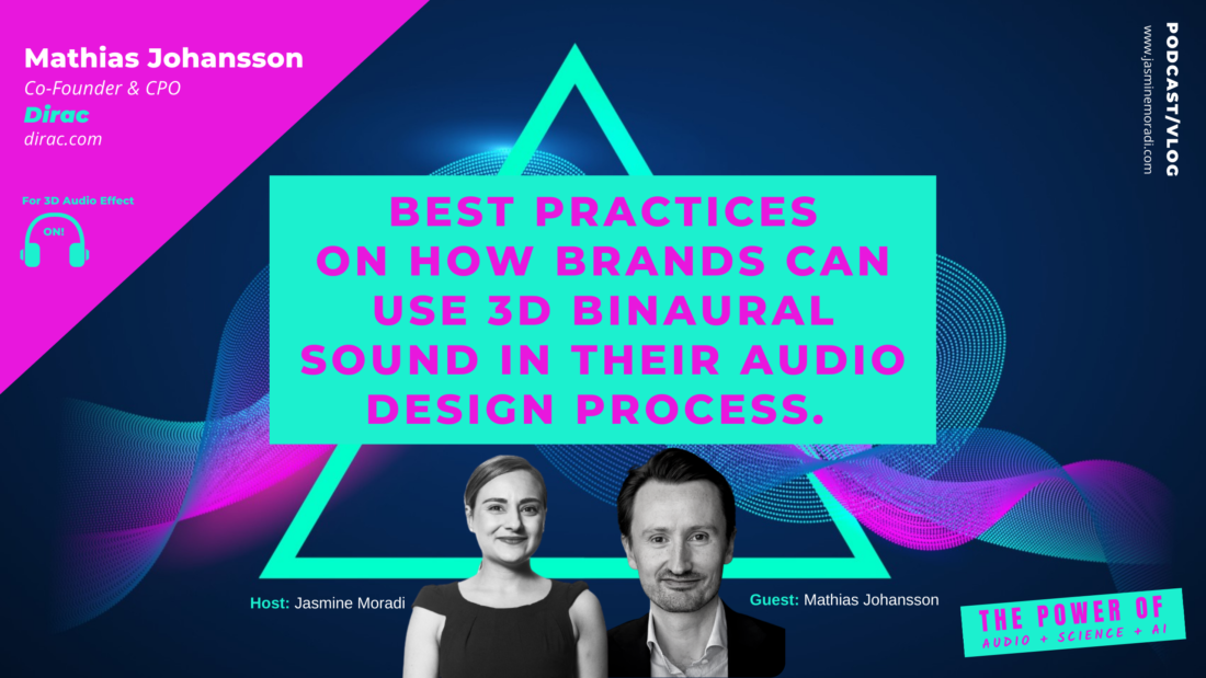 Best Practices on How Brands can Use 3D Binaural Sound in their Audio Design Process.-Dirac