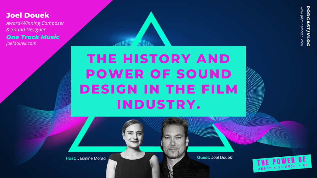 Joel-Douek-The History and Power of Sound Design in the Film Industry.