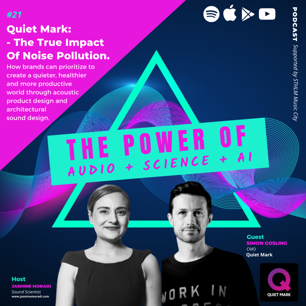 Quiet Mark-The True Impact Of Noise Pollution. How brands can prioritize to create a quieter, healthier and more productive world through acoustic product design